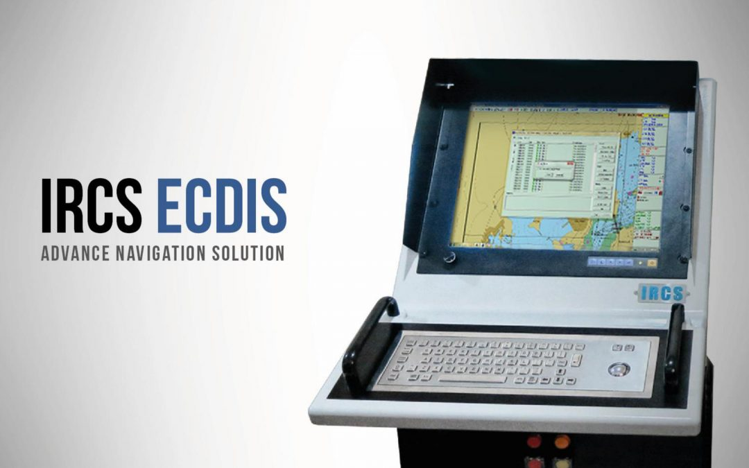 IRCS ECDIS ( Advance Navigation Solution )